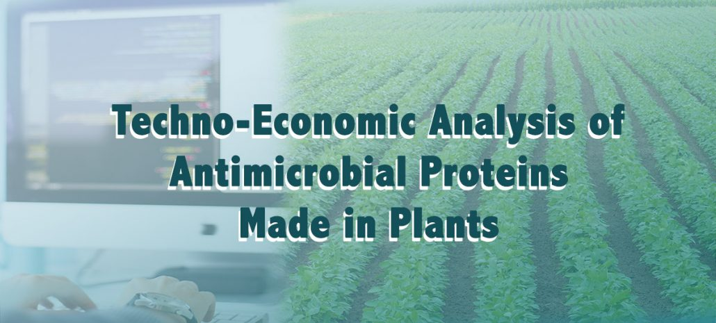 Novel Food Safety Interventions: Techno-Economic Analysis of Antimicrobial Proteins Made in Plants